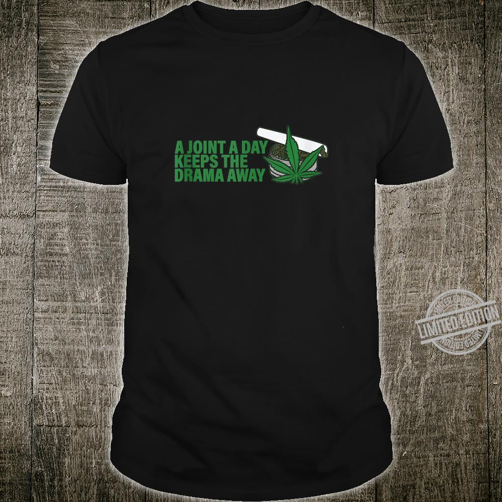 A Joint A Day Keeps The Drama Away Weed Pot Smoker Shirt