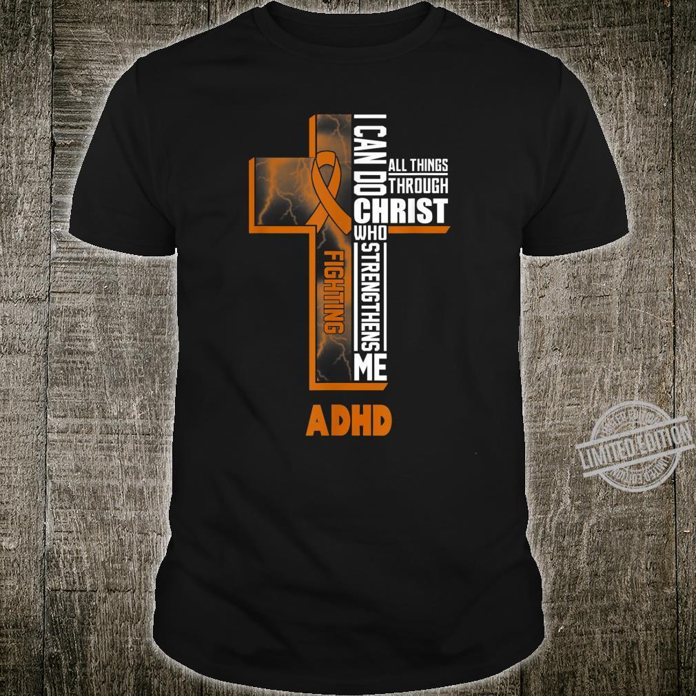 ADHD warrior can do all things through Christ Shirt