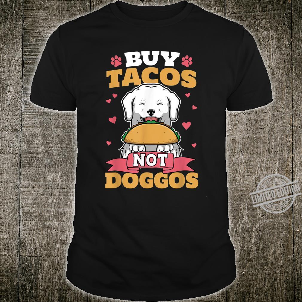 Adopt Don't Shop Rescue A Dog Buy Tacos Shirt