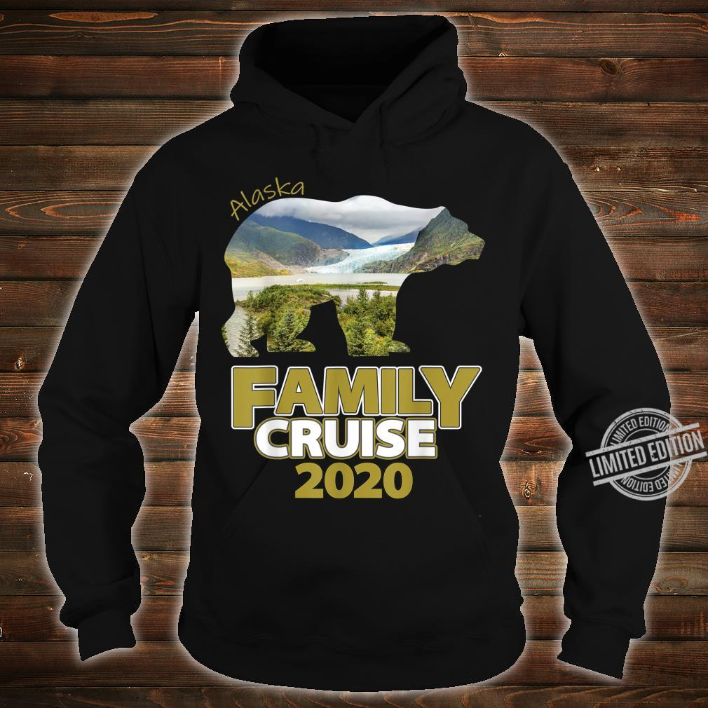 Alaska Family Cruise 2020 For The Family Cruise Vacation Shirt hoodie
