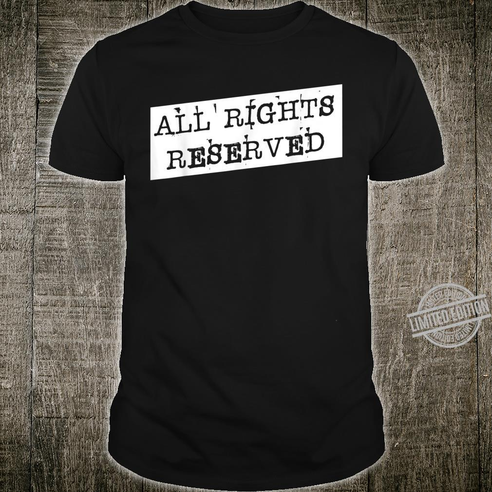 All rights reserved feminist quote cool saying humor Shirt