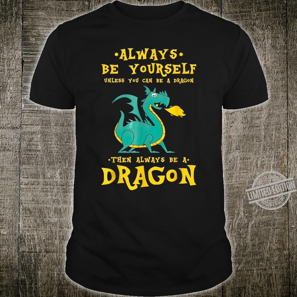 Alwayss Bes Yourselfs Dragons For Dragons Shirt