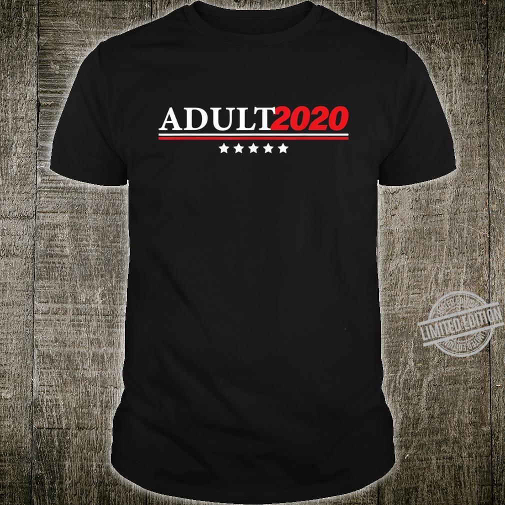 Any Functioning Adult 2020 Election Shirt