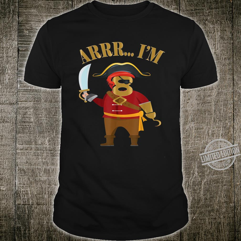Arrr I'm 8 Years Old 8th Birthday Pirate Boys Party Shirt