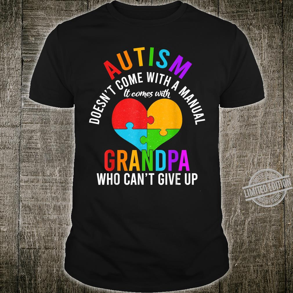 Autism doesnt come with a manual Autism Grandpa family Shirt