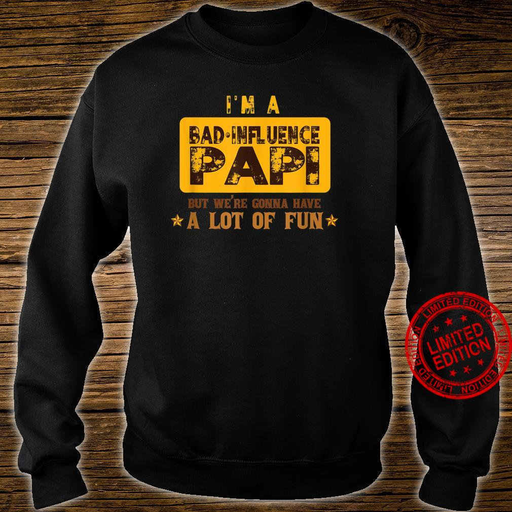 Bad Influence Papi Were Gonna Have A Lot Of Fun Shirt sweater