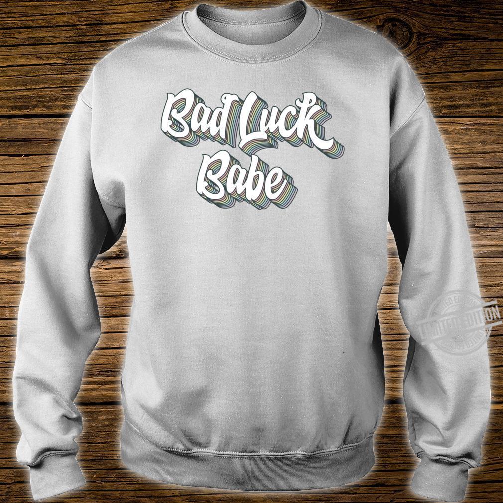 Bad Luck Babe Unlucky Shirt sweater