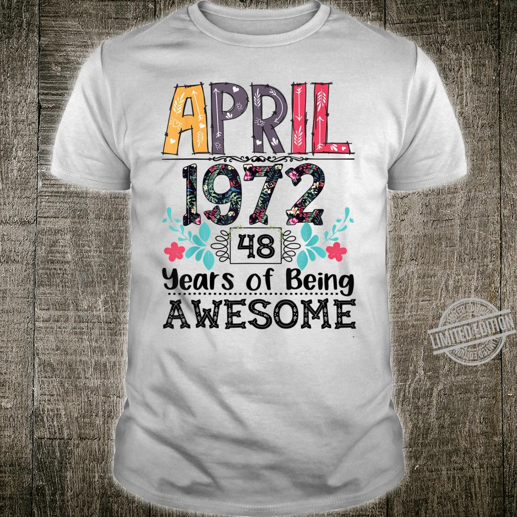 Born In APRIL 1972 48th Years Of Being Awesome Birthday Shirt