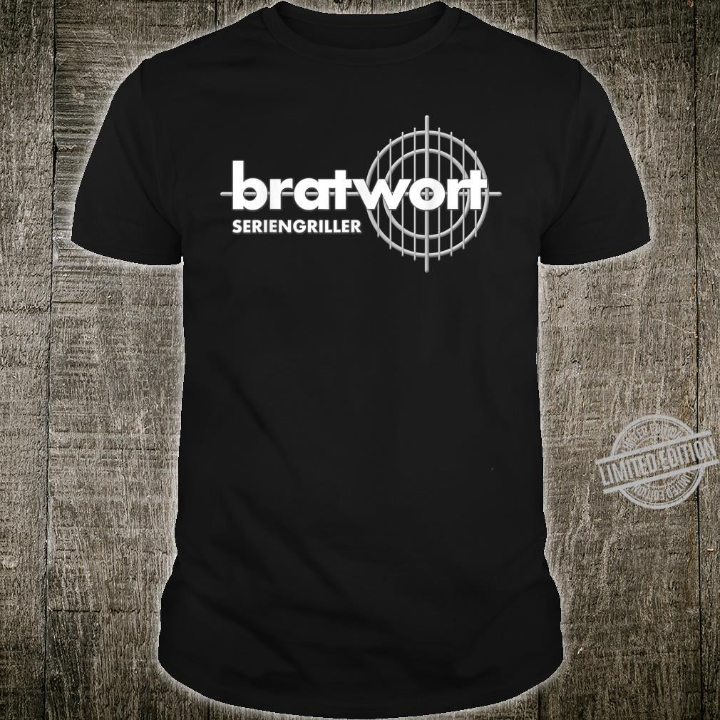 Bratwort Seriengriller Witziges Grill Shirt