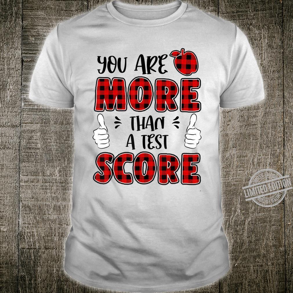 Buffalo Plaid You Are More Than A Test Teacher Exam Testing Shirt