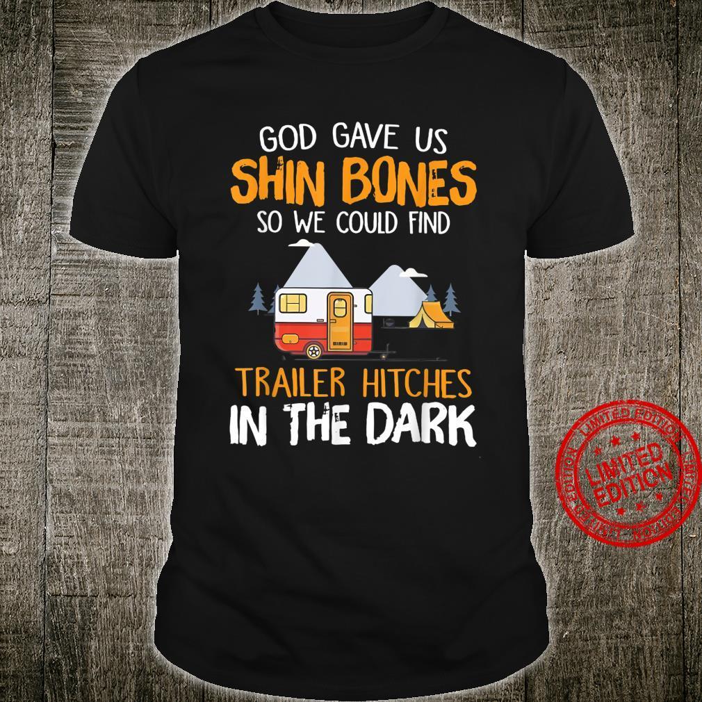 Camping God Gave Us Shin Bones To Find Trailer Hitches Dark Shirt