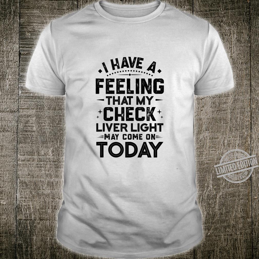 Check Liver Light Drinking Shirt