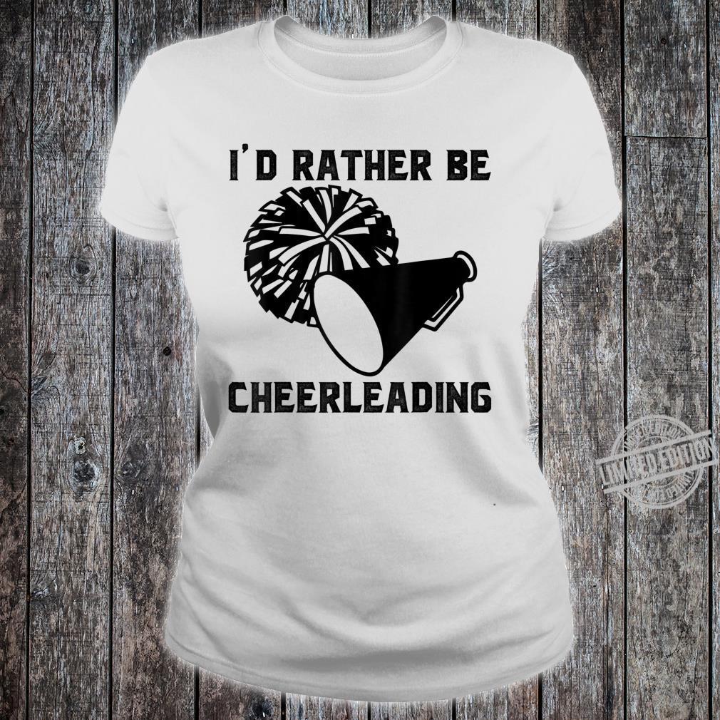 I/'d Rather Be Cheerleading Sweatshirt