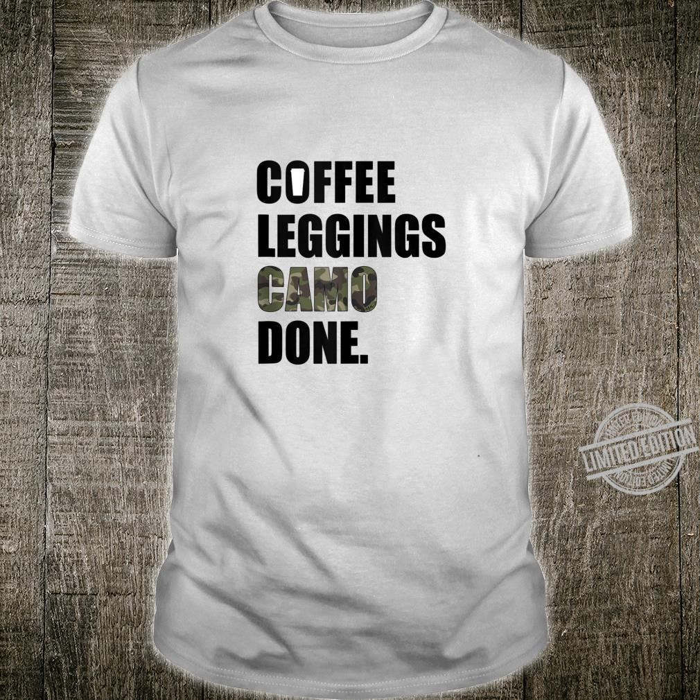 Coffee Leggings Camo Done ASM Mom Sayings Shirt