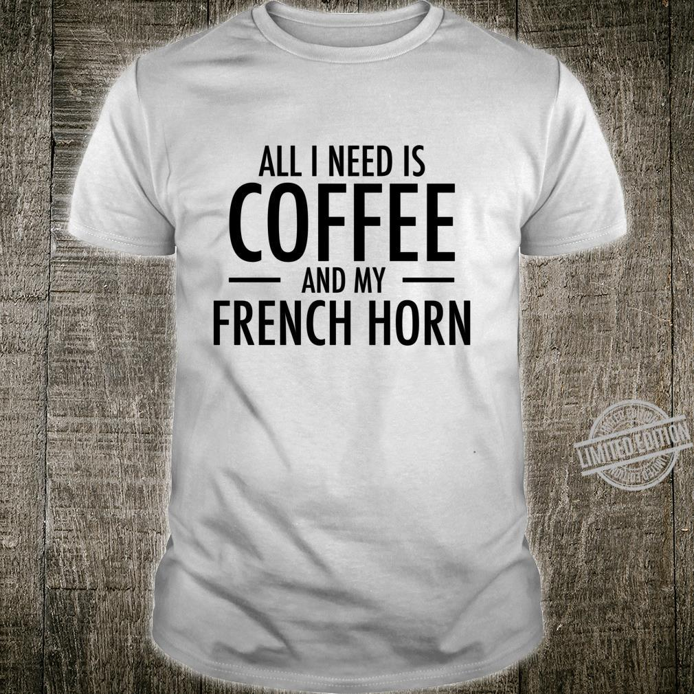 Coffee and French Horn Music Woodwind Music Band Shirt
