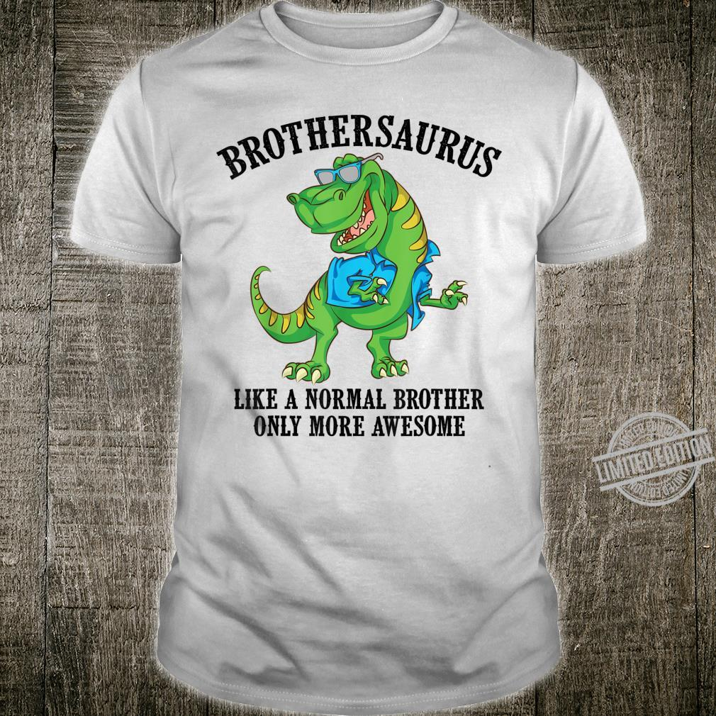 Cool Brothersaurus Brother More Awesome Sibling Shirt