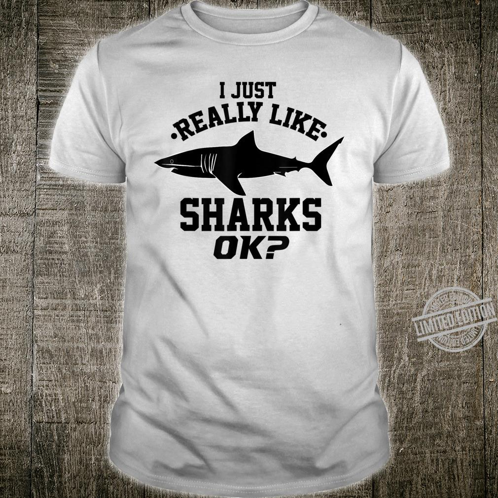 Cool I Just Really Like Sharks, Ok Party Week Shirt