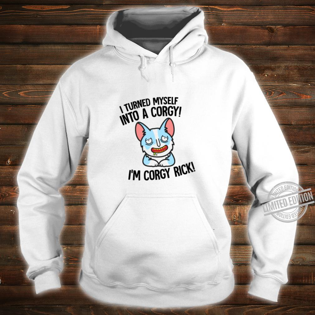 Corgy Rick Shirt hoodie