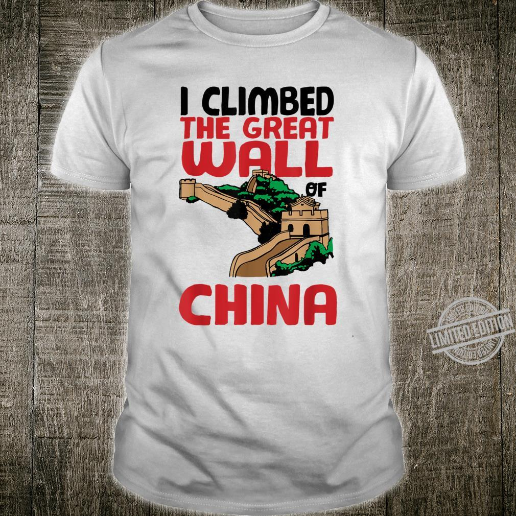 Cute Unique I Climbed The Great Wall Of China Shirt
