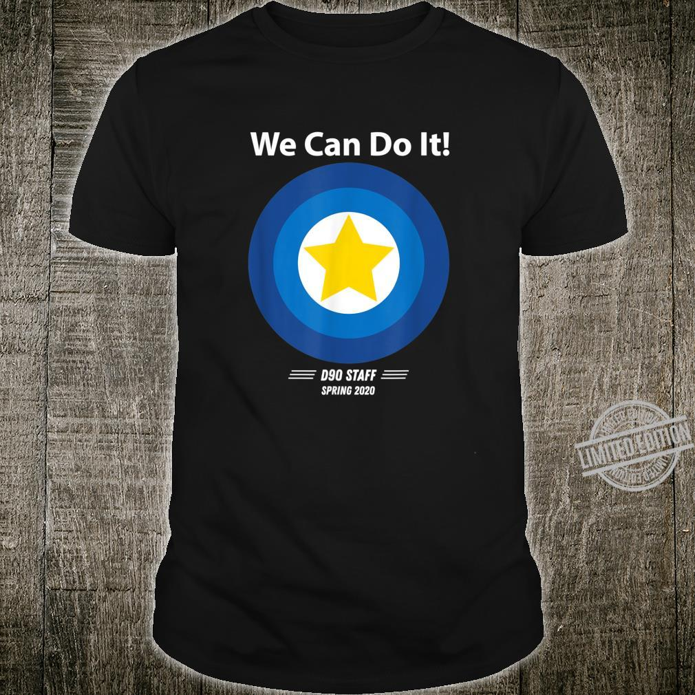 D90 Staff Yes We Can Do It Member Costume Spring 2020 Shirt