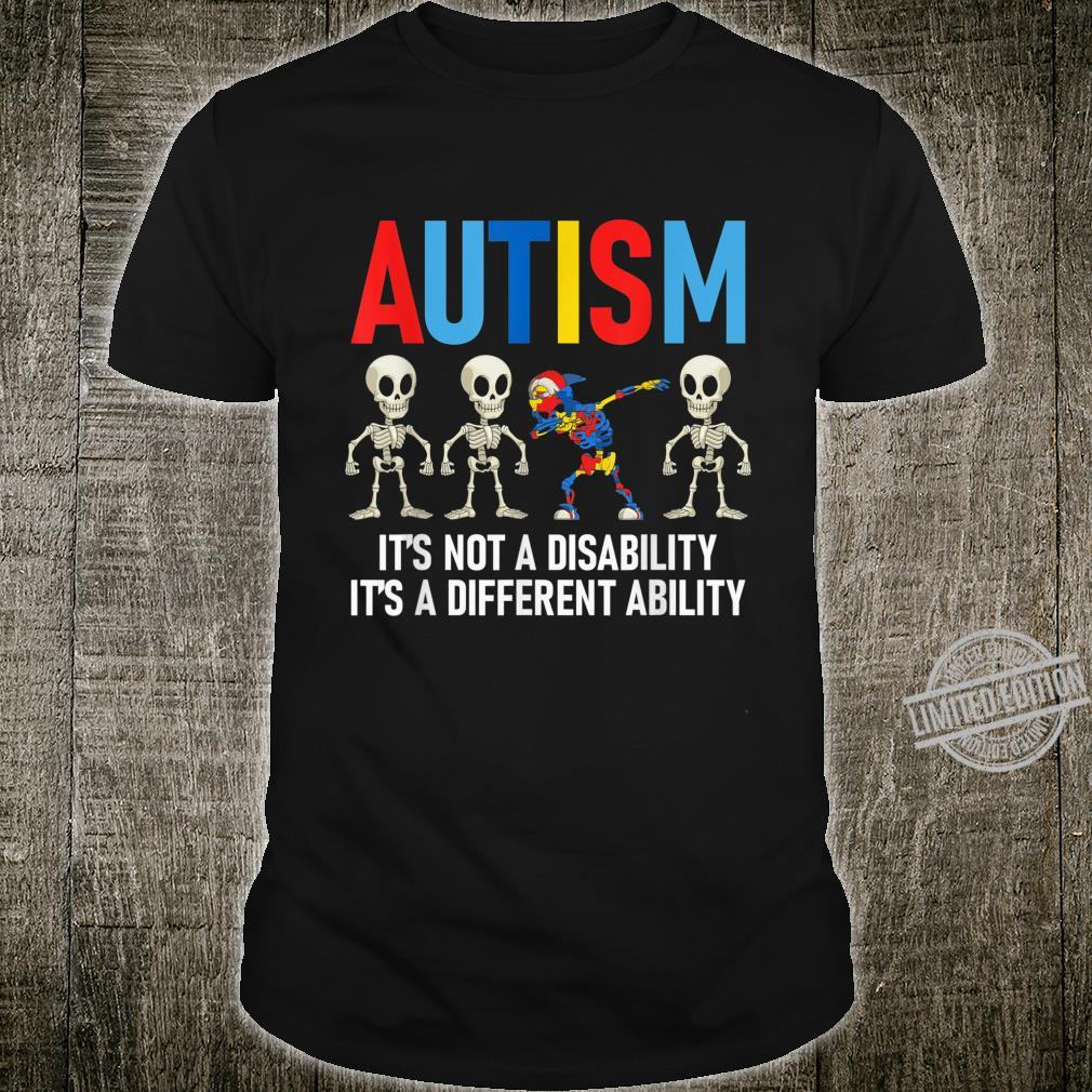 Dabbing Skeleton Not A Disability Autism Awareness Shirt