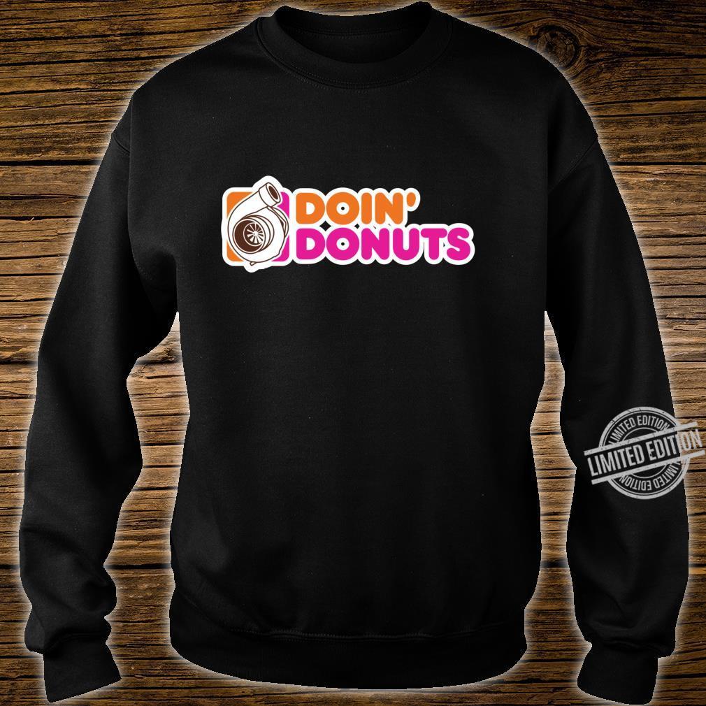 Doin' Donuts Racing & Drift Car Enthusiast Shirt sweater