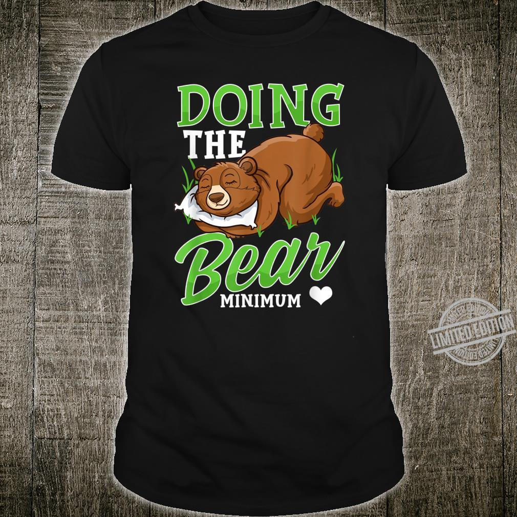 Doing The Bear Minimum Cute Bear Shirt