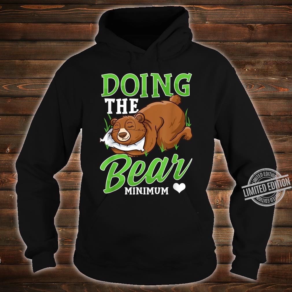 Doing The Bear Minimum Cute Bear Shirt hoodie
