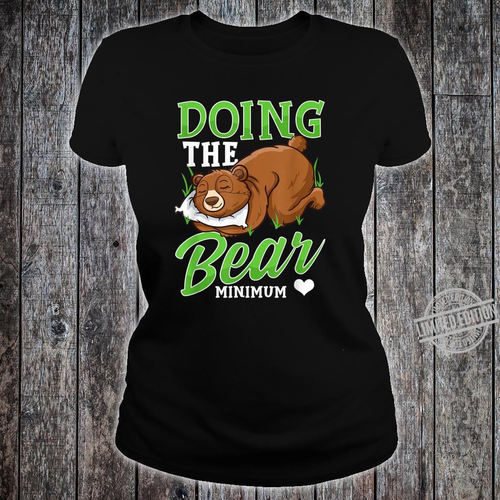 Doing The Bear Minimum Cute Bear Shirt ladies tee