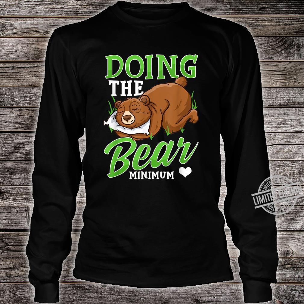 Doing The Bear Minimum Cute Bear Shirt long sleeved