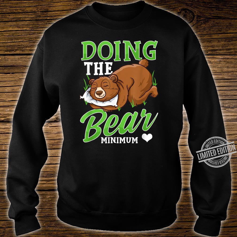 Doing The Bear Minimum Cute Bear Shirt sweater