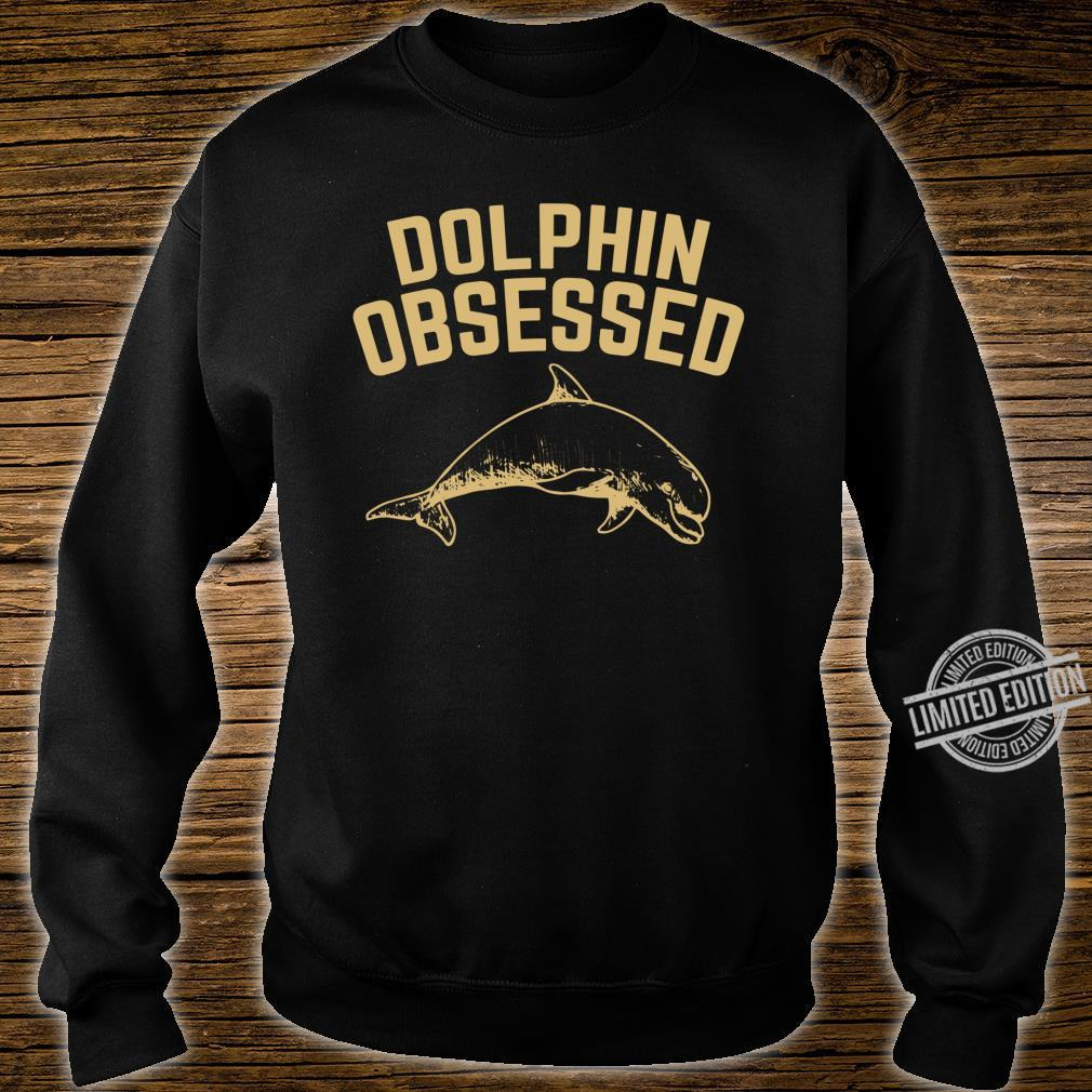 Dolphin Obsessed Sea Ocean Themed Dolphins Idea Shirt sweater