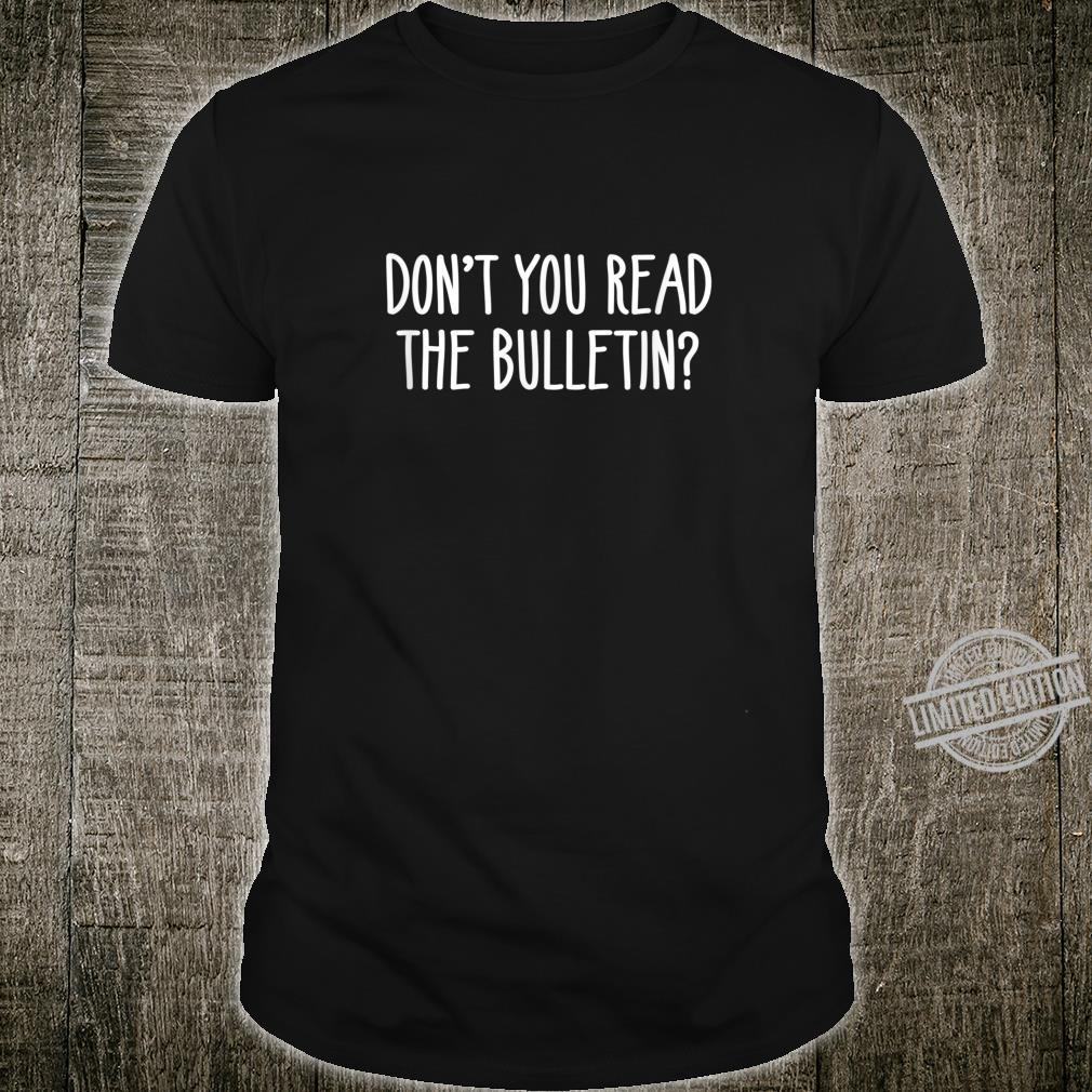 Don't You Read The Bulletin Christian Church Joke Shirt