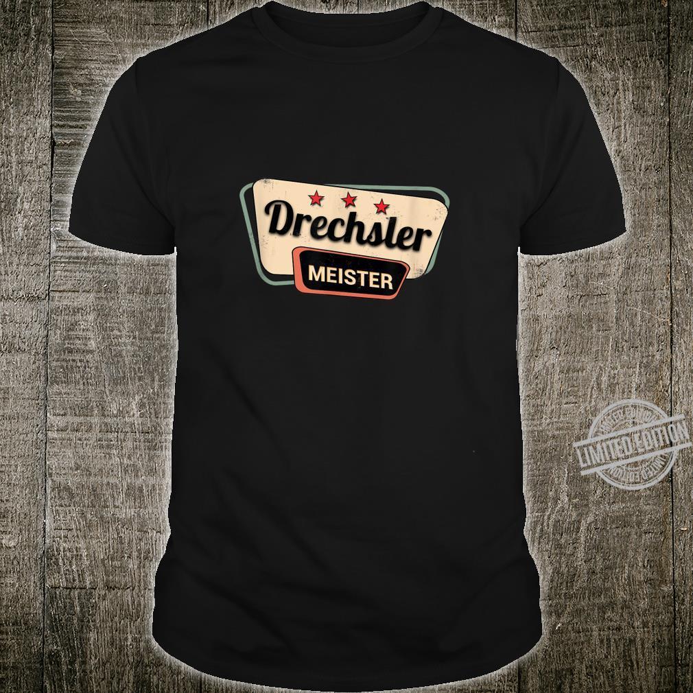 Drechsler Meister Cooles Retro Design Geschenk Shirt