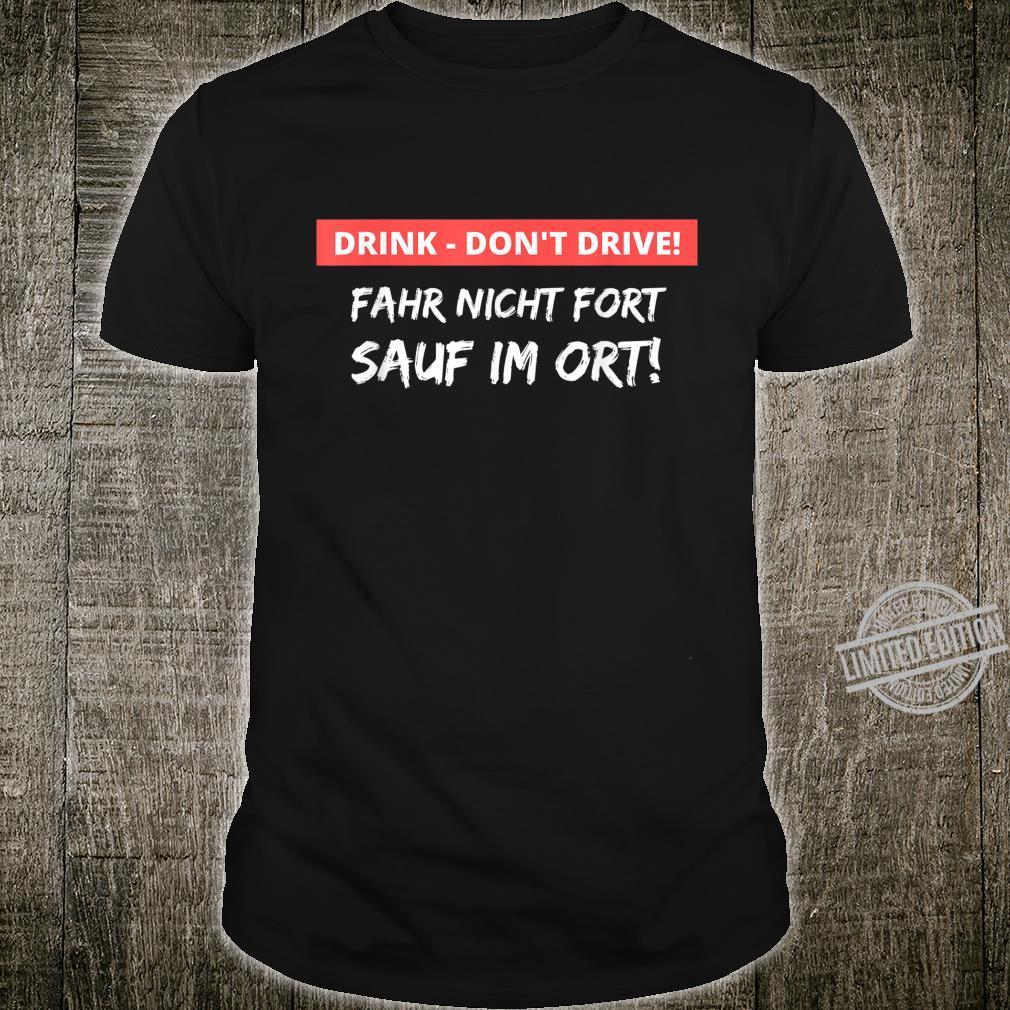 Drink Don't Drive Design für Bier und Wein Trinker Shirt