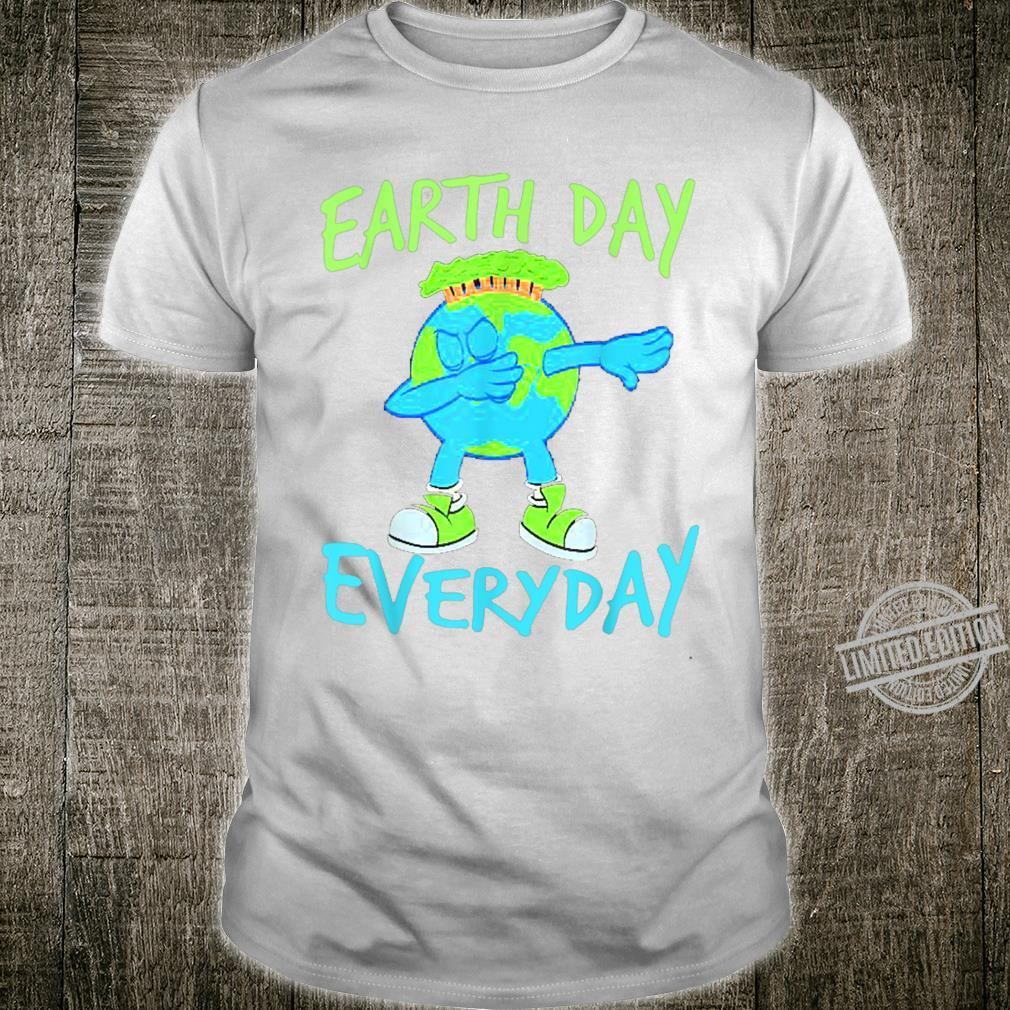 Earth day Every day 2020 Earth day Shirt