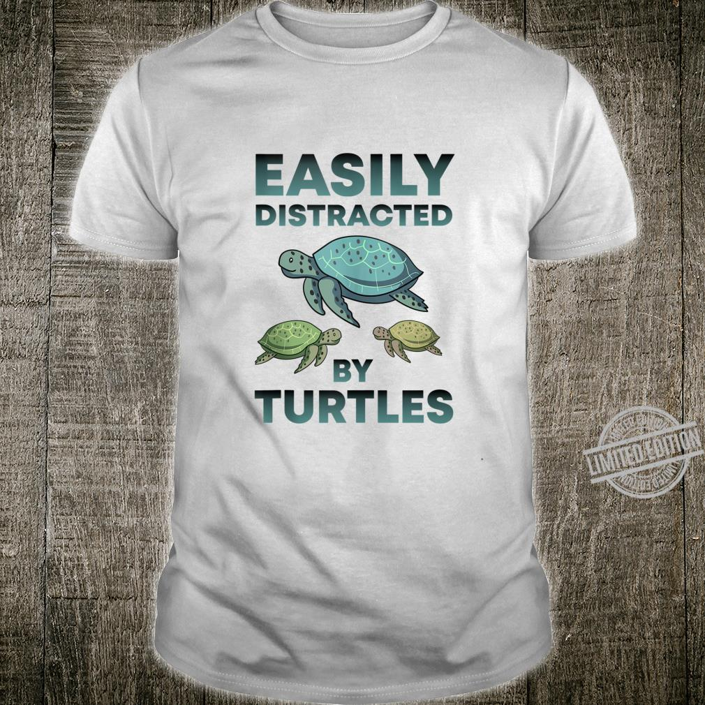 Easily Distracted By Turtles Cute Sea Turtle Shirt