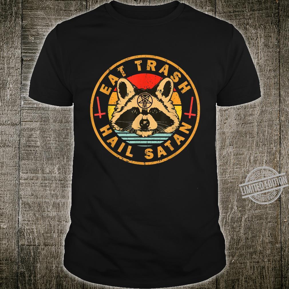 Eat Trash Hail Satan Raccoon Eat Trash Hail Satan Raccoon Shirt