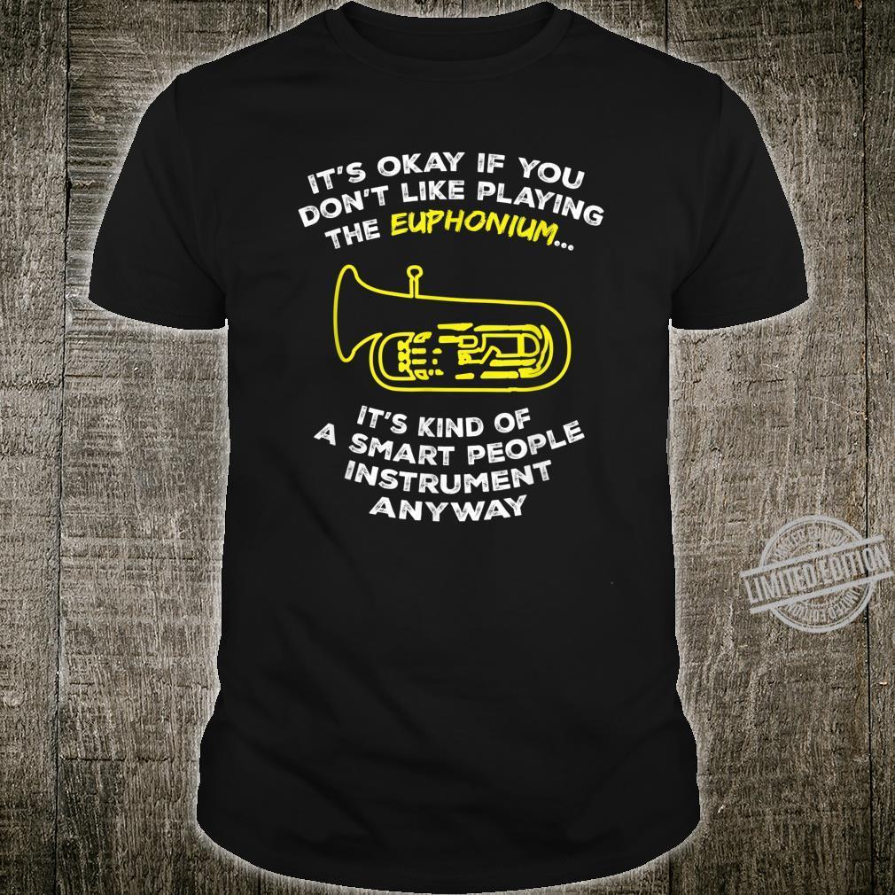 Euphonium Sassy Sarcastic Joke Shirt