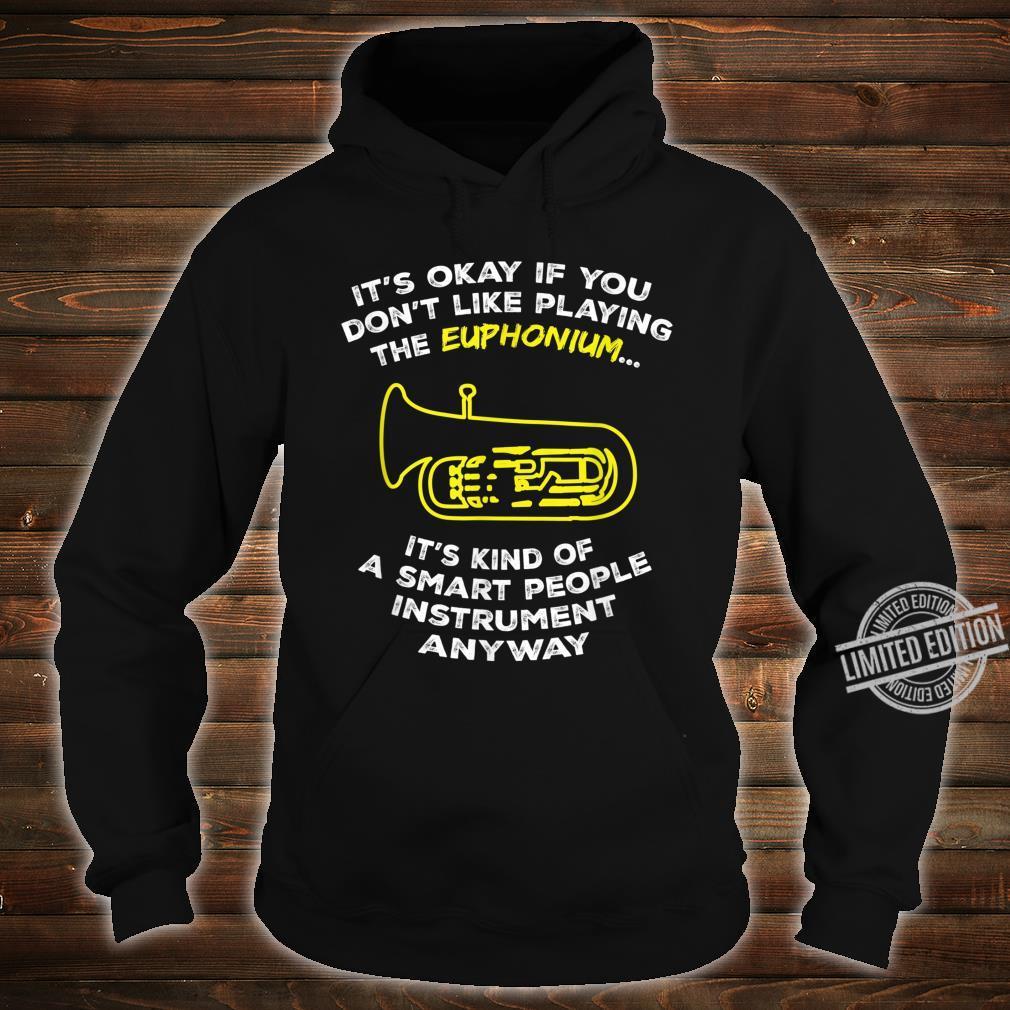 Euphonium Sassy Sarcastic Joke Shirt hoodie