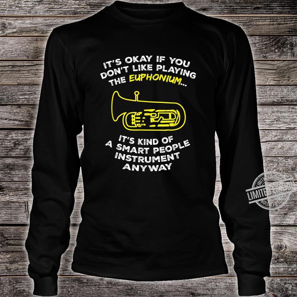 Euphonium Sassy Sarcastic Joke Shirt long sleeved