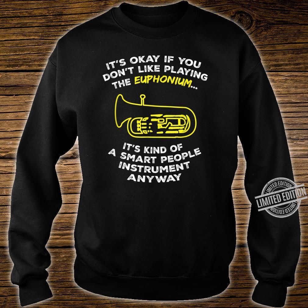 Euphonium Sassy Sarcastic Joke Shirt sweater