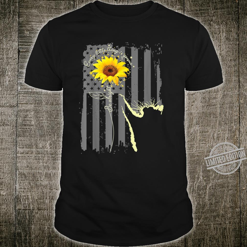 Every Little Thing Is Gonna Be Alright Sunflower Flag Shirt