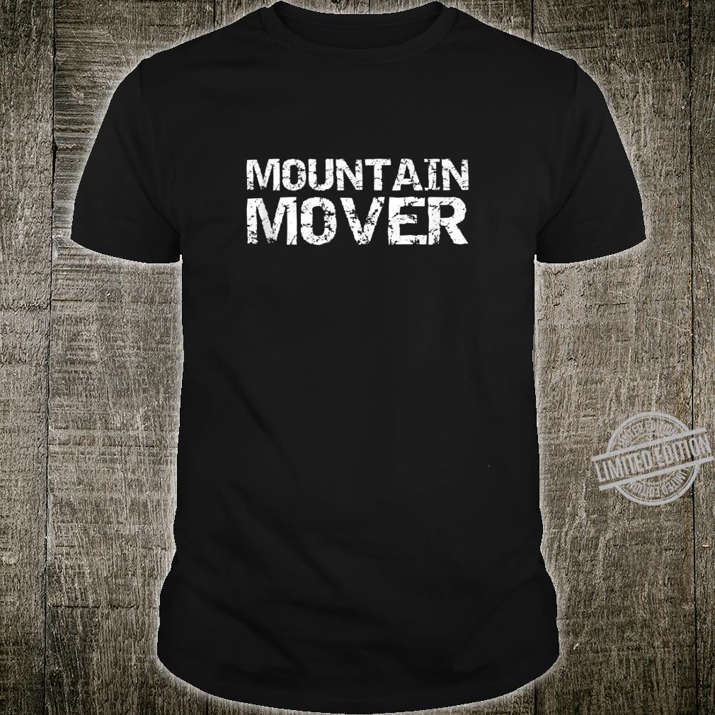 Faith Can Move Mountains Bible Verse Quote Mountain Mover Shirt