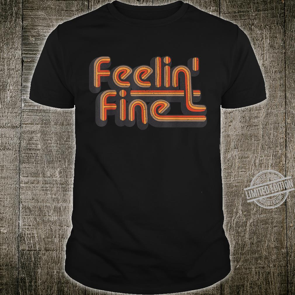 Feelin 'Fine 70er Jahre Vintage Retro Design Groovy Shirt
