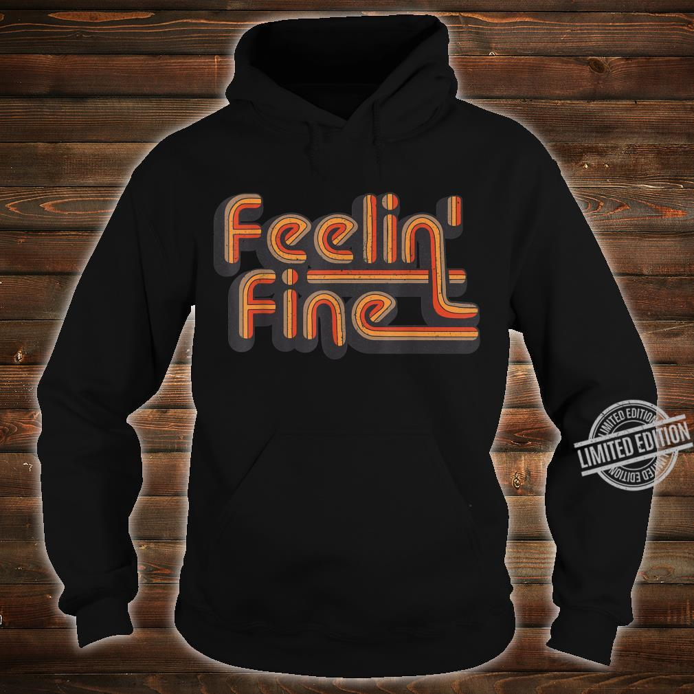 Feelin 'Fine 70er Jahre Vintage Retro Design Groovy Shirt hoodie