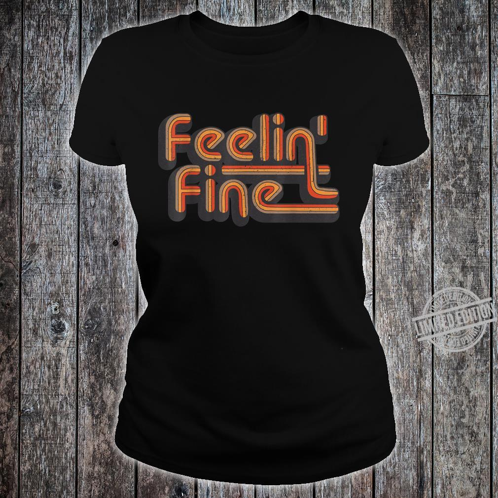 Feelin 'Fine 70er Jahre Vintage Retro Design Groovy Shirt ladies tee