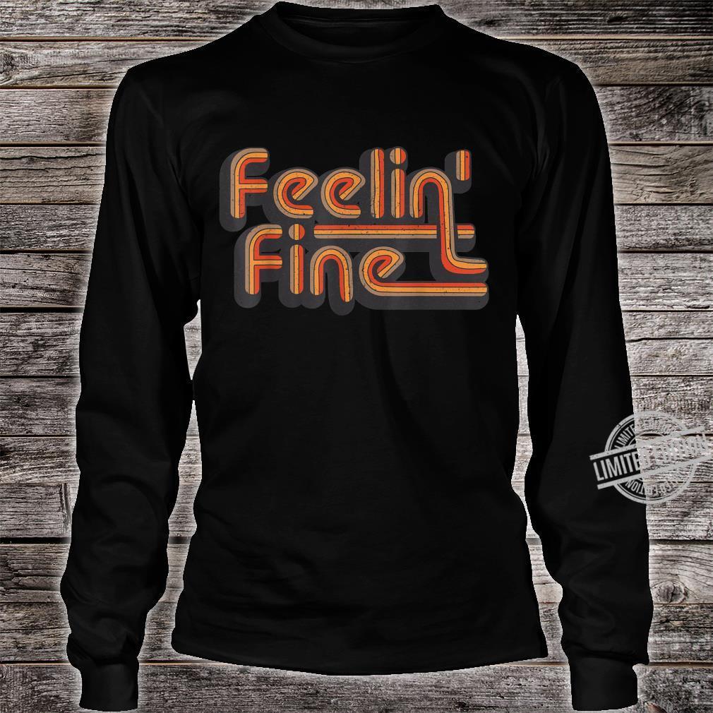 Feelin 'Fine 70er Jahre Vintage Retro Design Groovy Shirt long sleeved