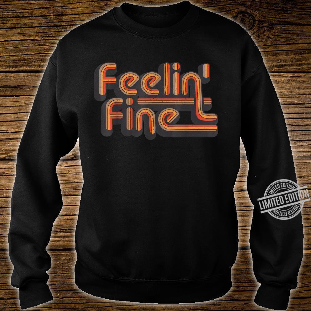 Feelin 'Fine 70er Jahre Vintage Retro Design Groovy Shirt sweater