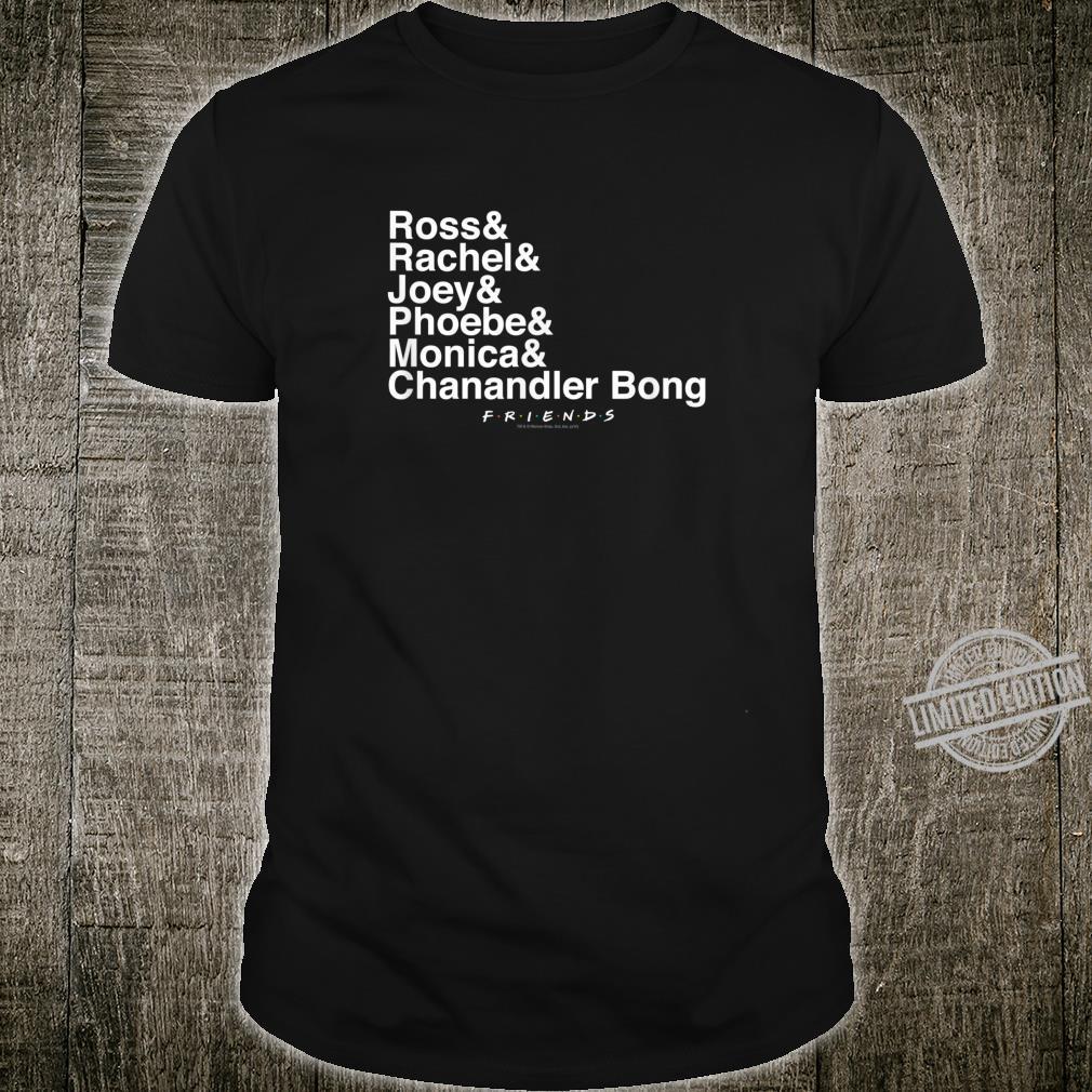 Friends Chanandler Bong Shirt